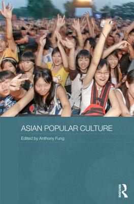 Asian Popular Culture By Fung, Anthony