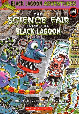 The Science Fair From The Black Lagoon By Thaler, Mike/ Lee, Jared D. (ILT)