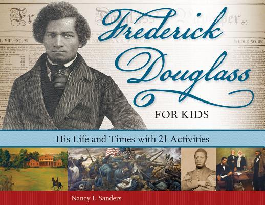 Frederick Douglass for Kids By Sanders, Nancy I.
